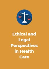 Ethical and Legal Perspectives in Health Care