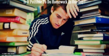 Is It Possible To Do Homework In One Day?